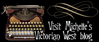 Visit Michelle's Victorian West Blog
